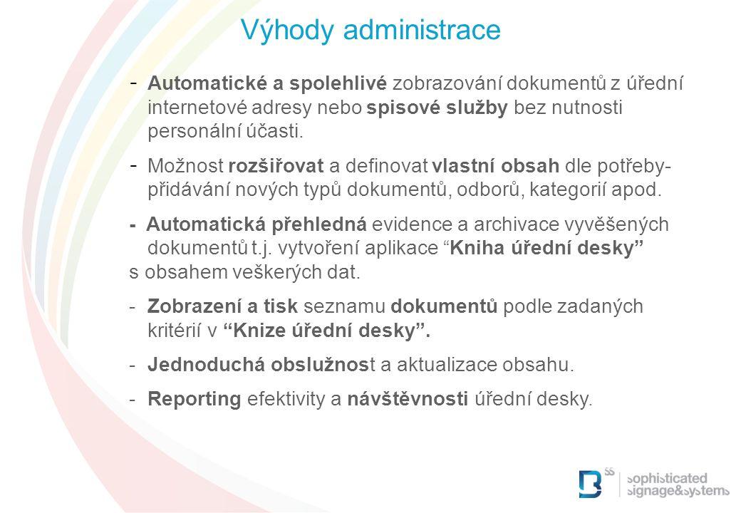 - Automatické a spolehlivé zobrazování dokumentů z úřední internetové adresy nebo spisové služby bez nutnosti personální účasti. - Možnost rozšiřovat