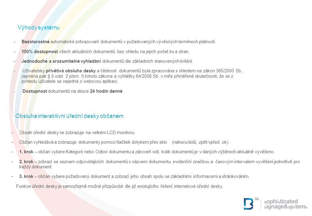  Bezstarostné automatické zobrazovaní dokumentů v požadovaných vývěsných termínech platnosti.  100% dostupnost všech aktuálních dokumentů bez ohledu