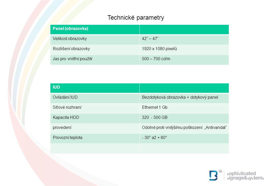 """Technické parametry Panel (obrazovka) Velikost obrazovky42 – 47 Rozlišení obrazovky1920 x 1080 pixelů Jas pro vnitřní použití500 – 700 cd/m IUD Ovládání IUDBezdotyková obrazovka + dotykový panel Síťové rozhraníEthernet 1 Gb Kapacita HDD320 - 500 GB provedeníOdolné proti vnějšímu poškození """"Antivandal Provozní teplota- 30° až + 60°"""