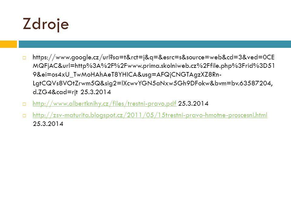 Zdroje  https://www.google.cz/url?sa=t&rct=j&q=&esrc=s&source=web&cd=3&ved=0CE MQFjAC&url=http%3A%2F%2Fwww.prima.skolniweb.cz%2Ffile.php%3Frid%3D51 9