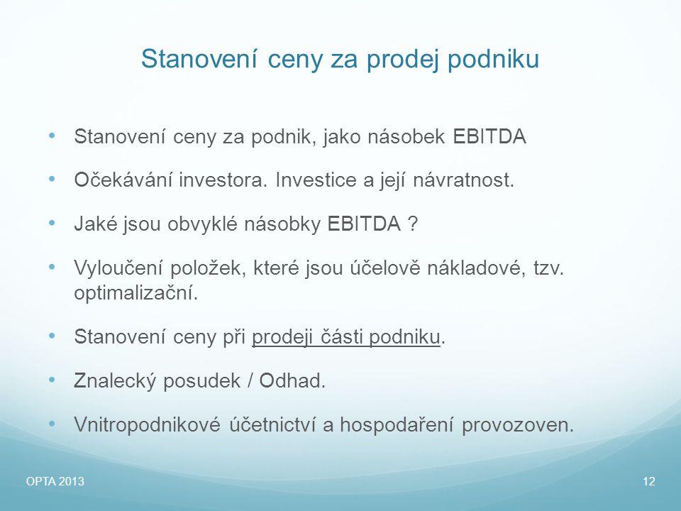 Stanovení ceny za prodej podniku • Stanovení ceny za podnik, jako násobek EBITDA • Očekávání investora.