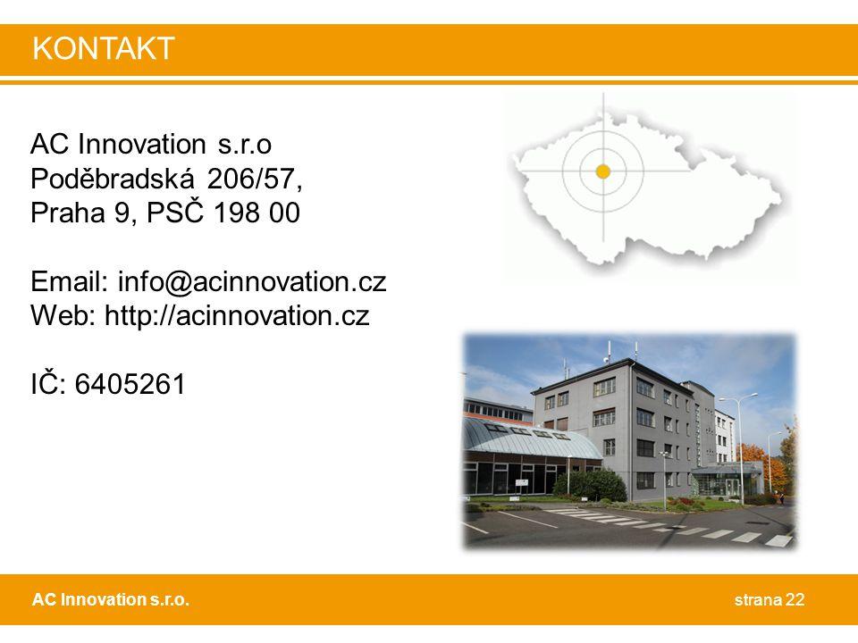 AC Innovation s.r.o Poděbradská 206/57, Praha 9, PSČ 198 00 Email: info@acinnovation.cz Web: http://acinnovation.cz IČ: 6405261 strana 22AC Innovation