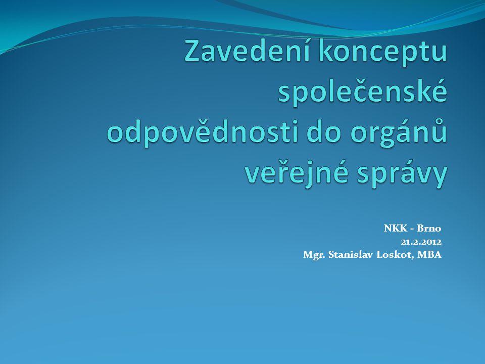 NKK - Brno 21.2.2012 Mgr. Stanislav Loskot, MBA