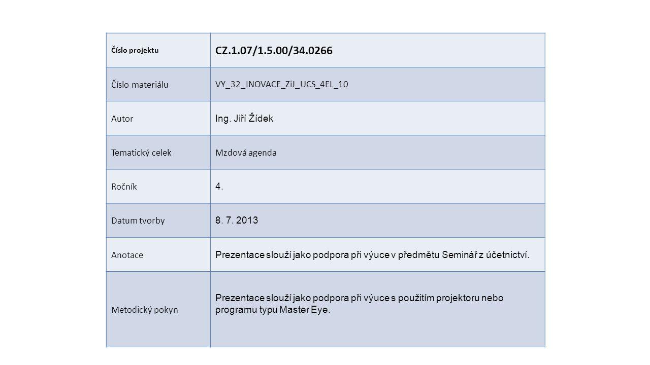 Číslo projektu CZ.1.07/1.5.00/34.0266 Číslo materiáluVY_32_INOVACE_ZiJ_UCS_4EL_10 Autor Ing.
