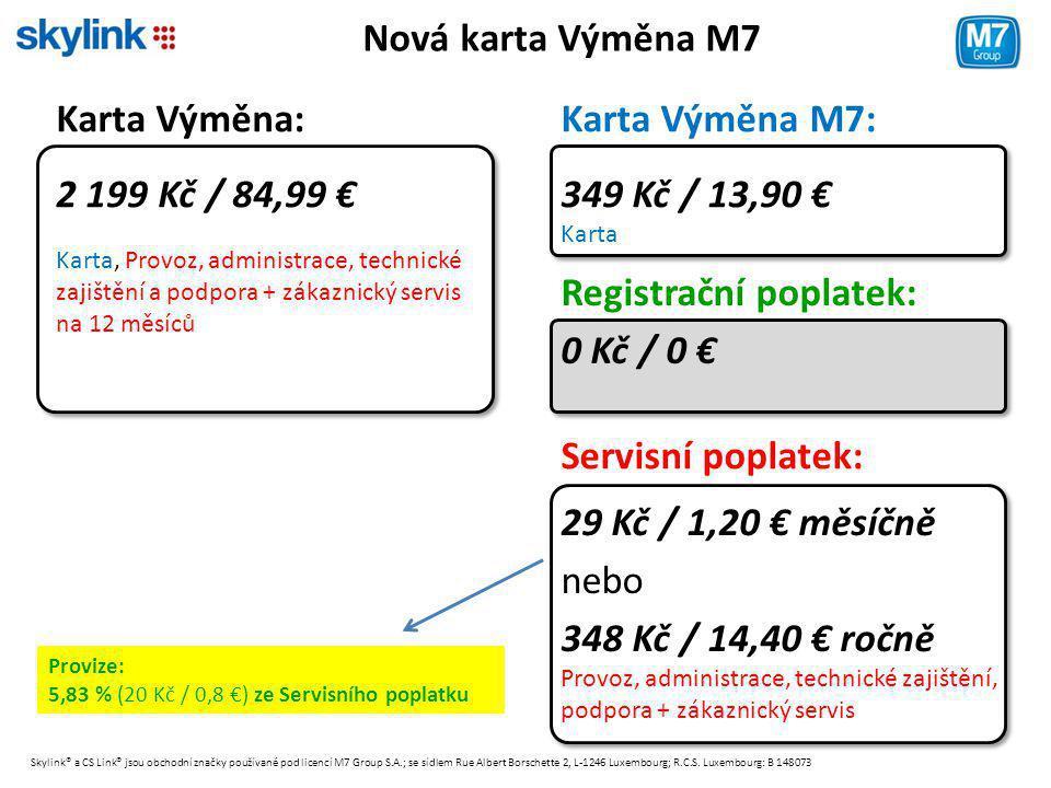 Nová karta Výměna M7 Karta Výměna: 2 199 Kč / 84,99 € Karta, Provoz, administrace, technické zajištění a podpora + zákaznický servis na 12 měsíců Kart
