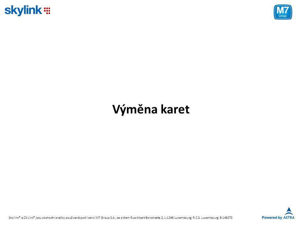 Výměna karet Skylink® a CS Link® jsou obchodní značky používané pod licencí M7 Group S.A.; se sídlem Rue Albert Borschette 2, L-1246 Luxembourg; R.C.S