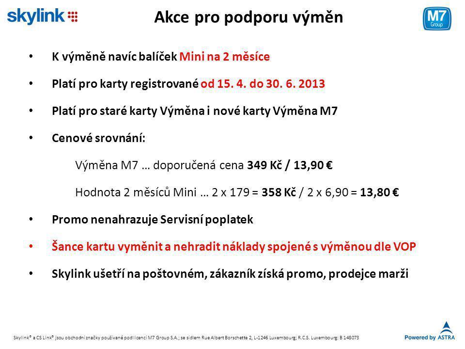 Akce pro podporu výměn • K výměně navíc balíček Mini na 2 měsíce • Platí pro karty registrované od 15. 4. do 30. 6. 2013 • Platí pro staré karty Výměn