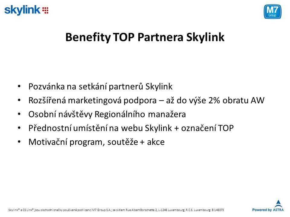 Benefity TOP Partnera Skylink • Pozvánka na setkání partnerů Skylink • Rozšířená marketingová podpora – až do výše 2% obratu AW • Osobní návštěvy Regi
