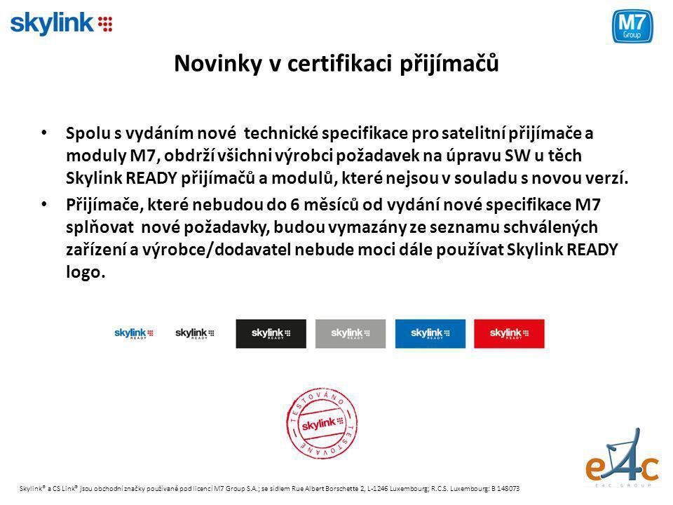 Novinky v certifikaci přijímačů • Spolu s vydáním nové technické specifikace pro satelitní přijímače a moduly M7, obdrží všichni výrobci požadavek na úpravu SW u těch Skylink READY přijímačů a modulů, které nejsou v souladu s novou verzí.