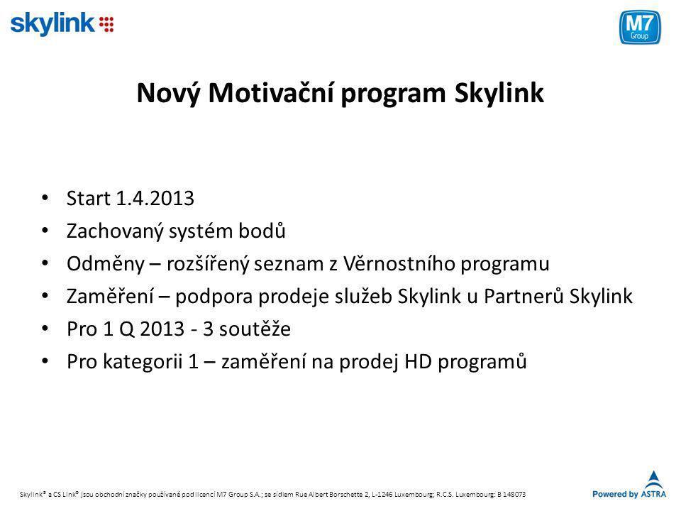 Nový Motivační program Skylink • Start 1.4.2013 • Zachovaný systém bodů • Odměny – rozšířený seznam z Věrnostního programu • Zaměření – podpora prodej
