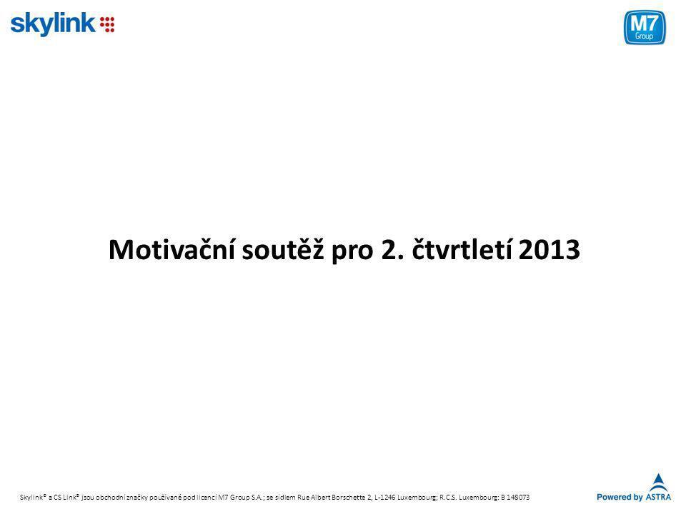 Motivační soutěž pro 2. čtvrtletí 2013 Skylink® a CS Link® jsou obchodní značky používané pod licencí M7 Group S.A.; se sídlem Rue Albert Borschette 2