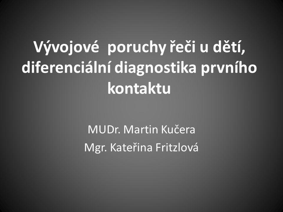 Vývojové poruchy řeči u dětí, diferenciální diagnostika prvního kontaktu MUDr.