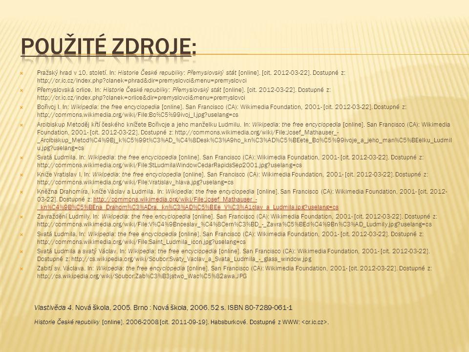  Pražský hrad v 10. století. In: Historie České republiky: Přemyslovský stát [online]. [cit. 2012-03-22]. Dostupné z: http://cr.ic.cz/index.php?clane