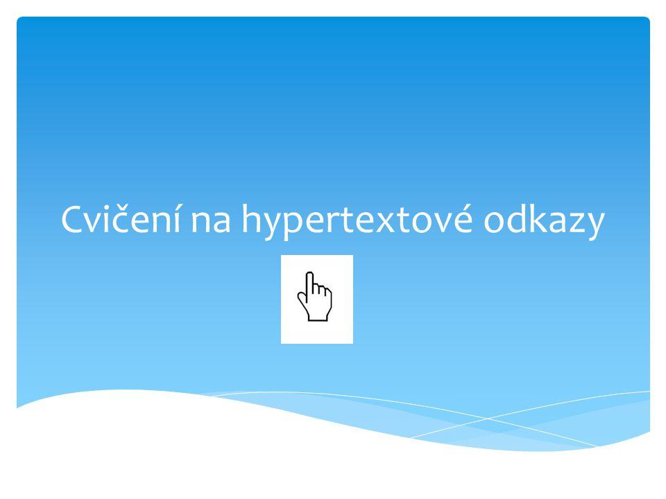 Cvičení na hypertextové odkazy