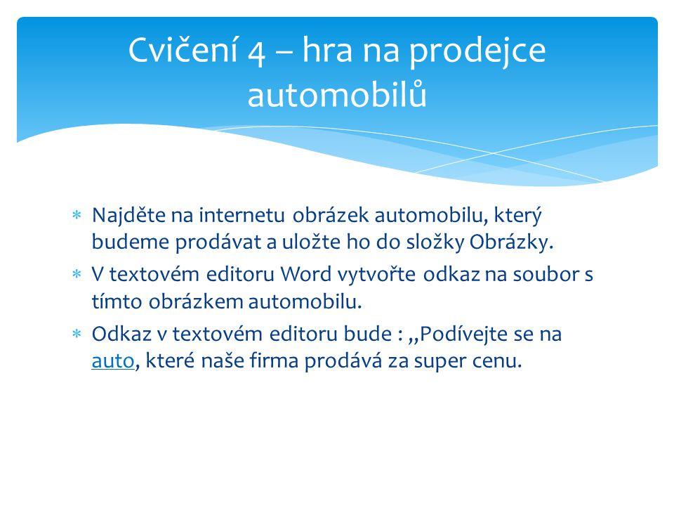  Najděte na internetu obrázek automobilu, který budeme prodávat a uložte ho do složky Obrázky.