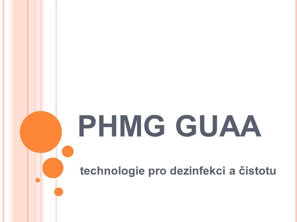 PHMG GUAA technologie pro dezinfekci a čistotu
