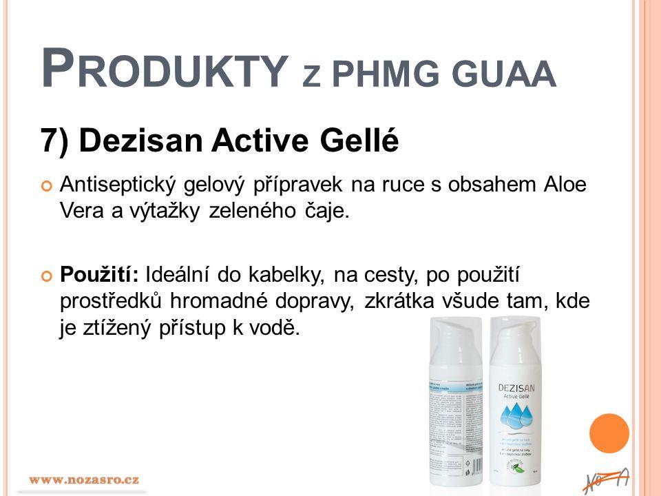 P RODUKTY Z PHMG GUAA 7) Dezisan Active Gellé Antiseptický gelový přípravek na ruce s obsahem Aloe Vera a výtažky zeleného čaje. Použití: Ideální do k