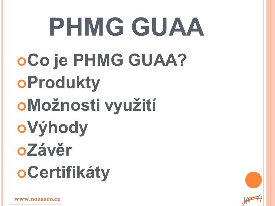 PHMG GUAA Co je PHMG GUAA? Produkty Možnosti využití Výhody Závěr Certifikáty www.nozasro.cz www.nozasro.cz