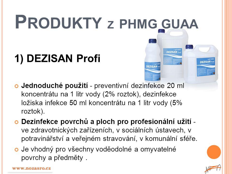 P RODUKTY Z PHMG GUAA 1) DEZISAN Profi Jednoduché použití - preventivní dezinfekce 20 ml koncentrátu na 1 litr vody (2% roztok), dezinfekce ložiska in