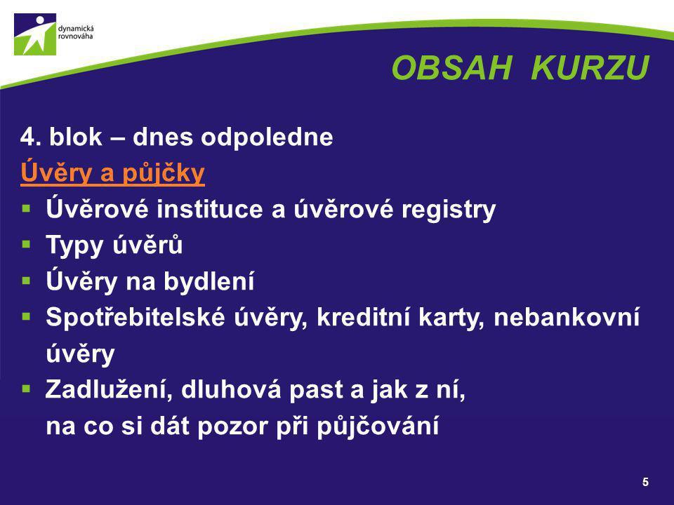 OBSAH KURZU 5.blok – zítra dopoledne Pojištění  Proč pojištění.