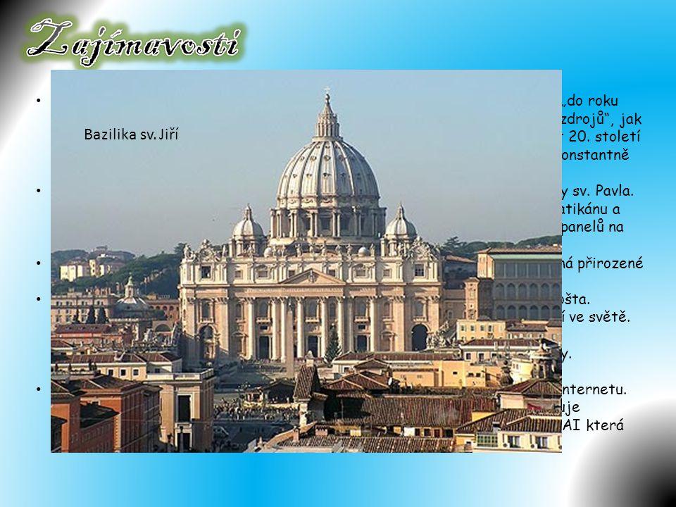 • Jedním ze symbolů Vatikánu je Švýcarská garda, která je vatikánskou armádou.