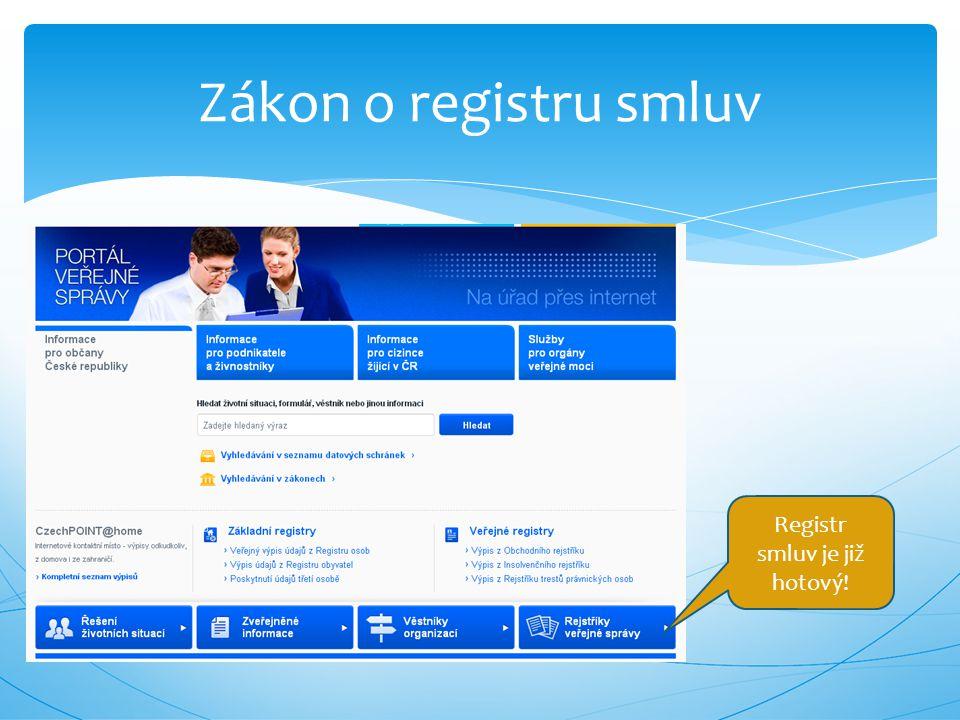 Zákon o registru smluv Registr smluv je již hotový!