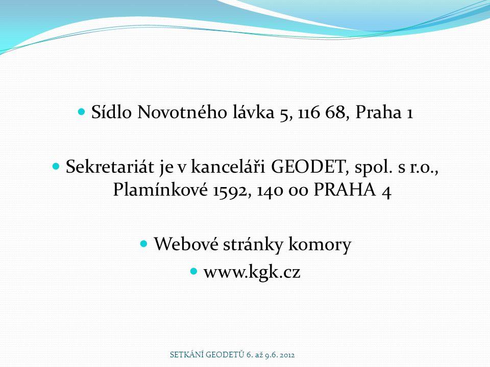  Sídlo Novotného lávka 5, 116 68, Praha 1  Sekretariát je v kanceláři GEODET, spol. s r.o., Plamínkové 1592, 140 00 PRAHA 4  Webové stránky komory