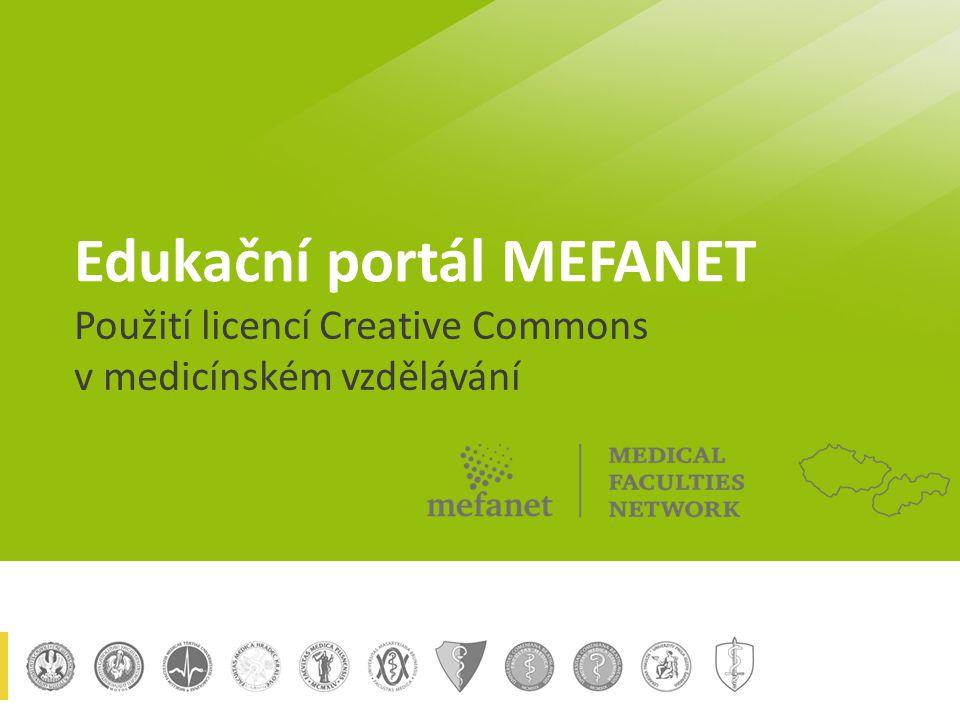 Edukační portál MEFANET Použití licencí Creative Commons v medicínském vzdělávání