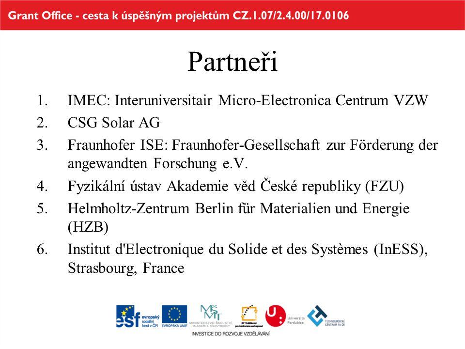 Partneři 1.IMEC: Interuniversitair Micro-Electronica Centrum VZW 2.CSG Solar AG 3.Fraunhofer ISE: Fraunhofer-Gesellschaft zur Förderung der angewandte