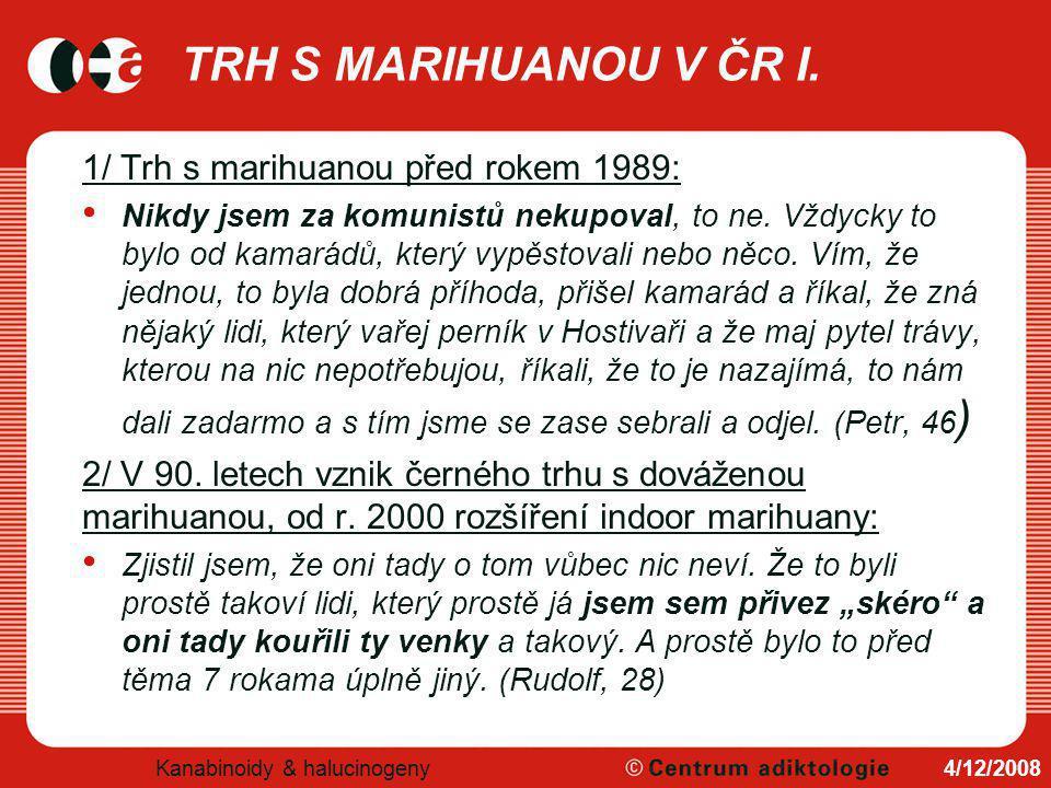 TRH S MARIHUANOU V ČR I.