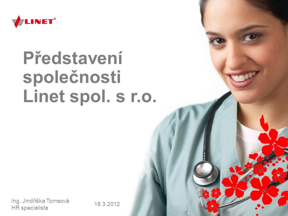 16.3.2012 Ing. Jindřiška Tomsová HR specialista Představení společnosti Linet spol. s r.o.