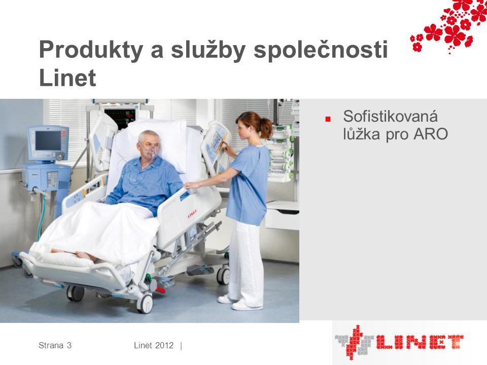Produkty a služby společnosti Linet Linet 2012 |Strana 3 ■ Sofistikovaná lůžka pro ARO