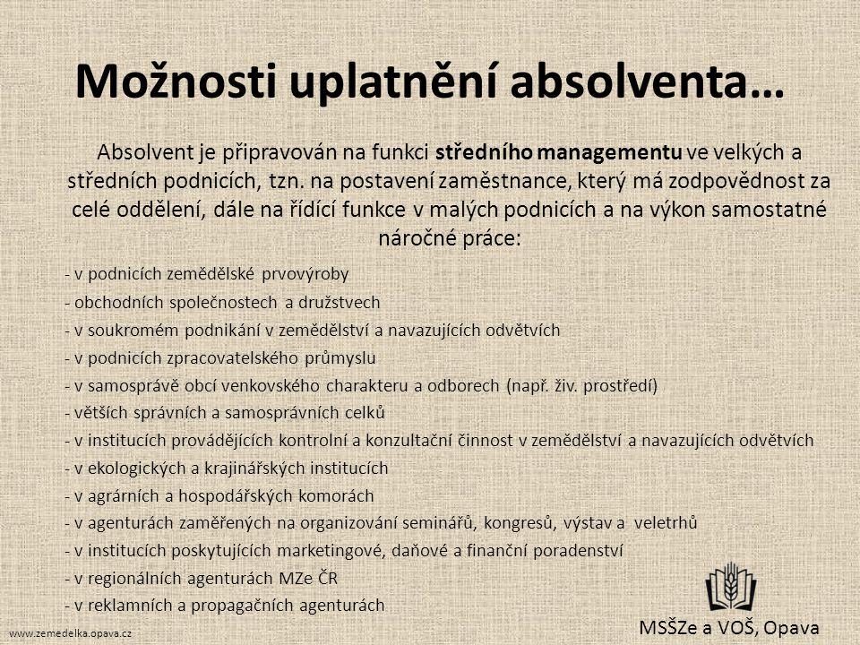 Možnosti uplatnění absolventa… Absolvent je připravován na funkci středního managementu ve velkých a středních podnicích, tzn. na postavení zaměstnanc