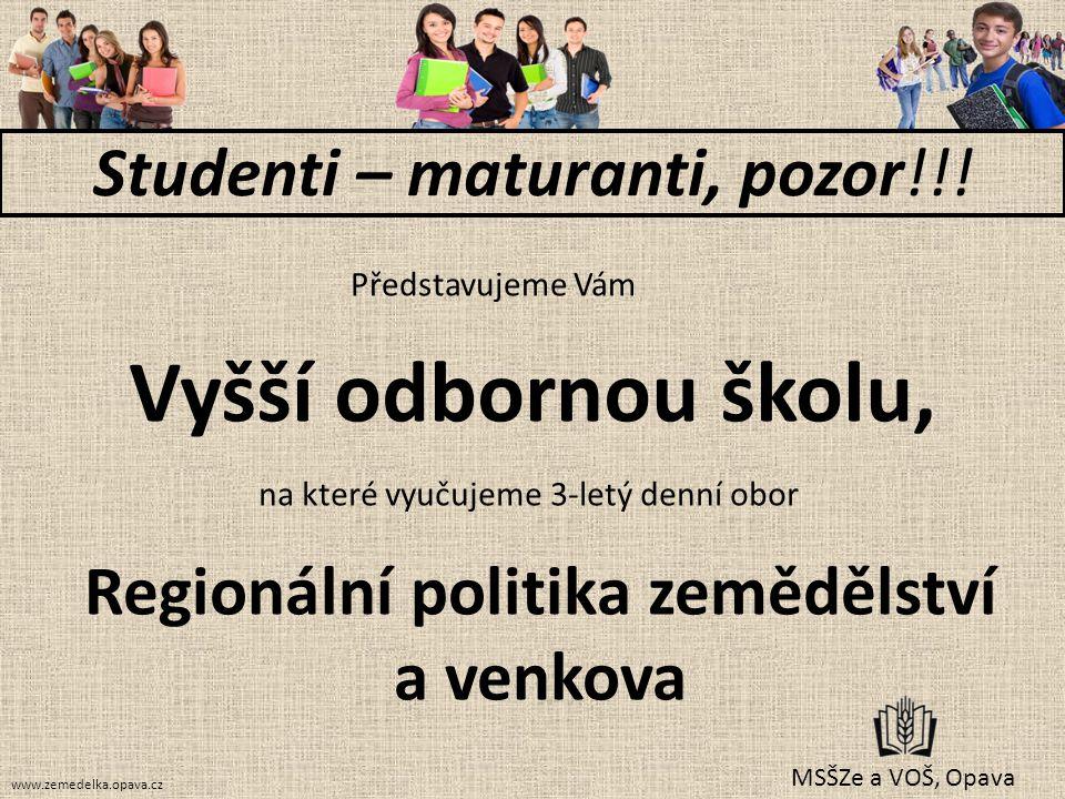 na které vyučujeme 3-letý denní obor MSŠZe a VOŠ, Opava Studenti – maturanti, pozor!!! Vyšší odbornou školu, Představujeme Vám Regionální politika zem