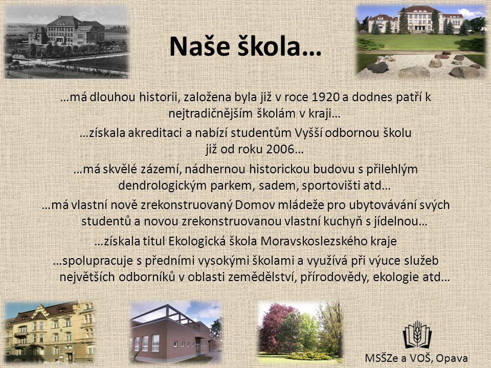Naše škola… …má dlouhou historii, založena byla již v roce 1920 a dodnes patří k nejtradičnějším školám v kraji… …získala akreditaci a nabízí studentů