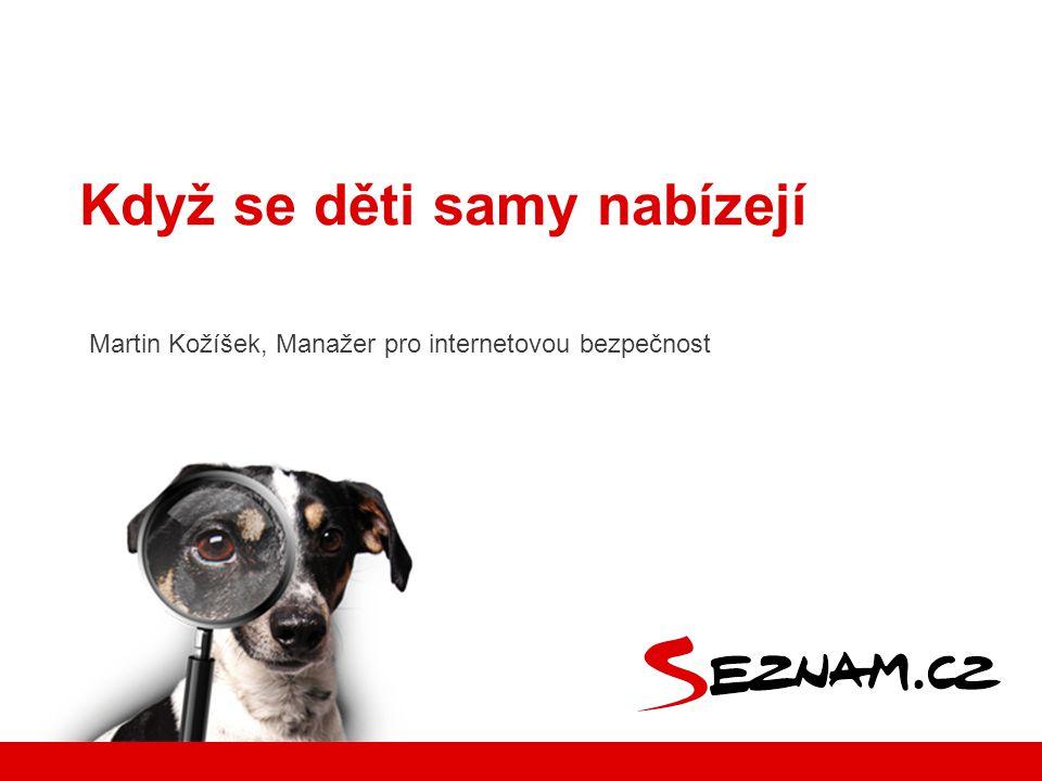 www.seznam.cz  Webcam trolling – aktuální trend  Sex přes webovou kameru  Sex za peníze  Vydírání  Výzkum rizikového chování dětí Obsah FB/SeznamSeBezpecne