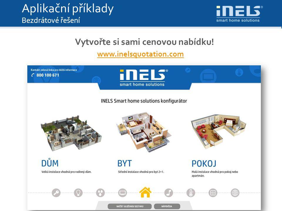 Tak můžete začít Aplikační příklady Bezdrátové řešení Vytvořte si sami cenovou nabídku! www.inelsquotation.com