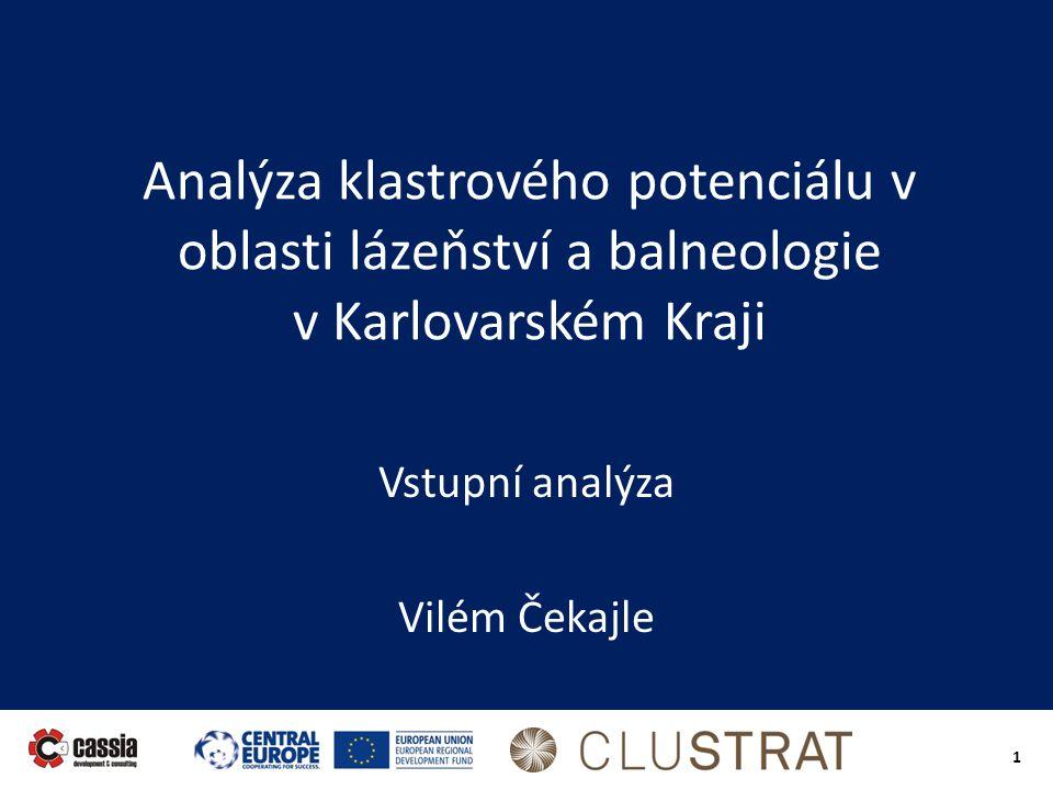 1 Analýza klastrového potenciálu v oblasti lázeňství a balneologie v Karlovarském Kraji Vstupní analýza Vilém Čekajle