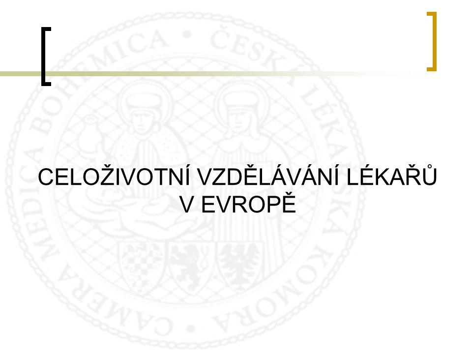 VZDĚLÁVÁNÍ LÉKAŘŮ V EVROPĚ • Výkon lékařských profesí patří dle evropských směrnic mezi tzv.