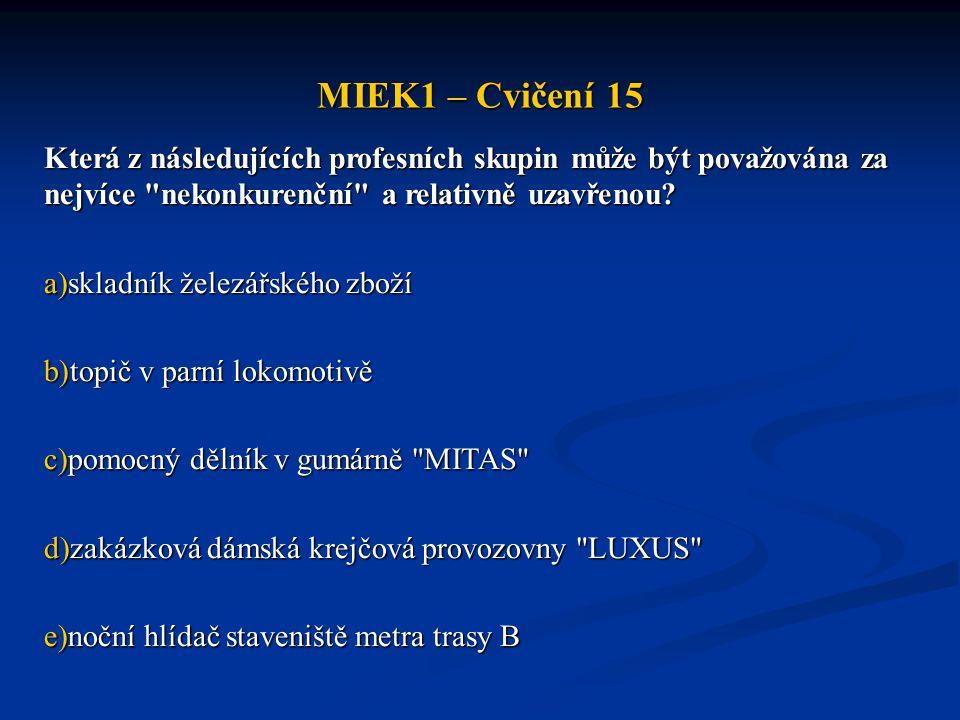 MIEK1 – Cvičení 15 Která z následujících profesních skupin může být považována za nejvíce