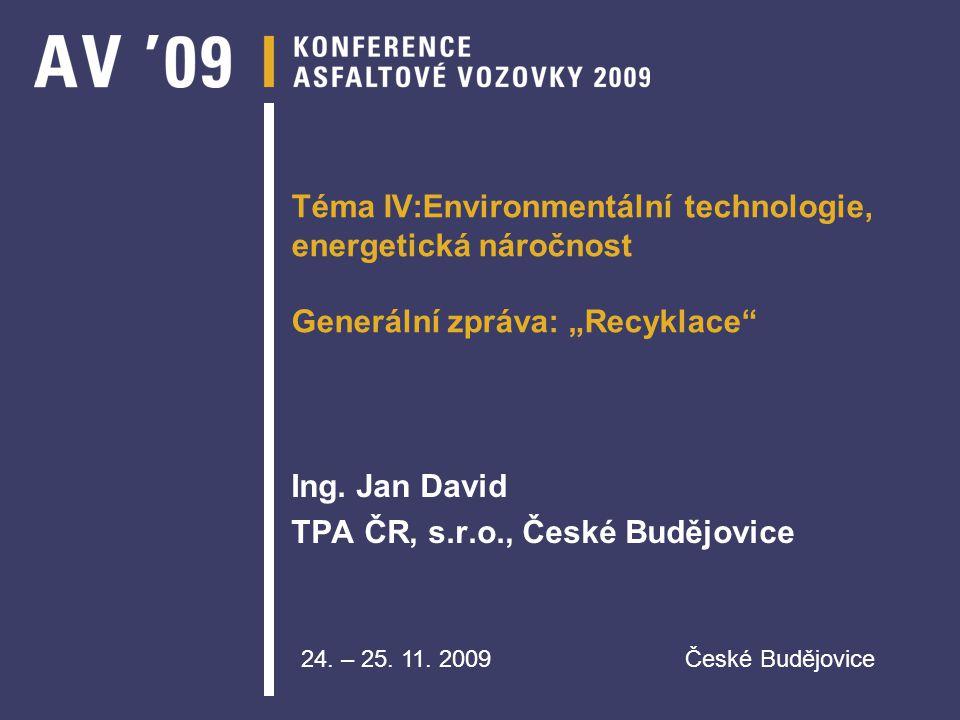 """Téma IV:Environmentální technologie, energetická náročnost Generální zpráva: """"Recyklace Ing."""