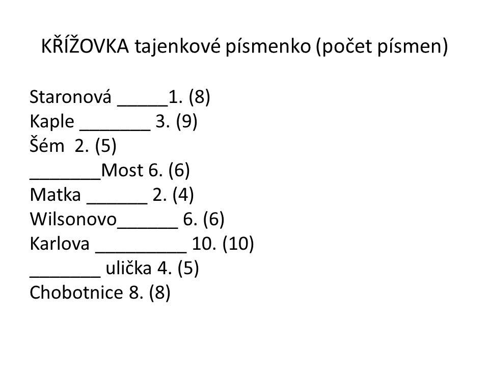 KŘÍŽOVKA tajenkové písmenko (počet písmen) Staronová _____1.