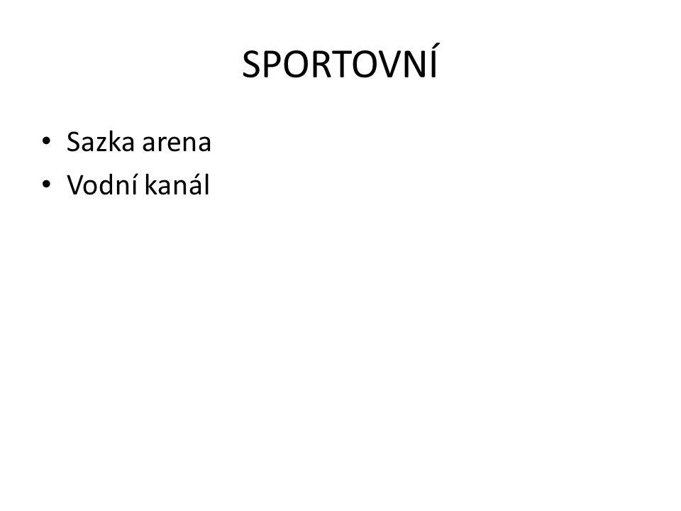 SPORTOVNÍ • Sazka arena • Vodní kanál
