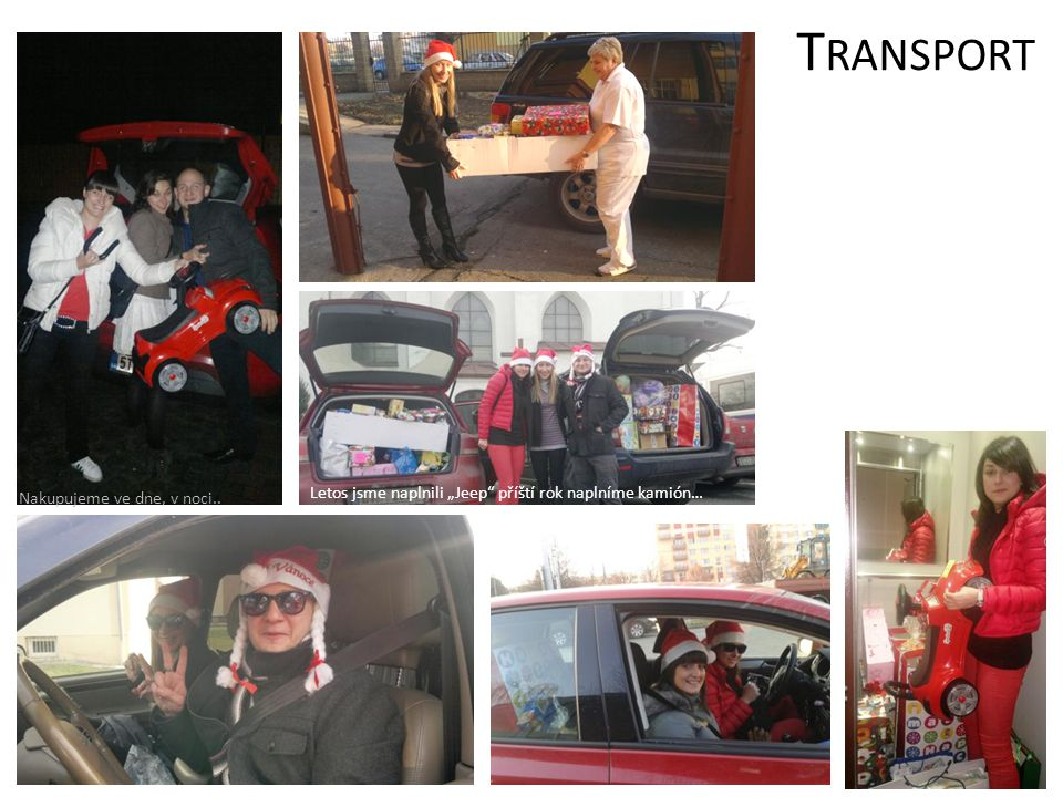 """T RANSPORT Nakupujeme ve dne, v noci.. Letos jsme naplnili """"Jeep"""" příští rok naplníme kamión…"""