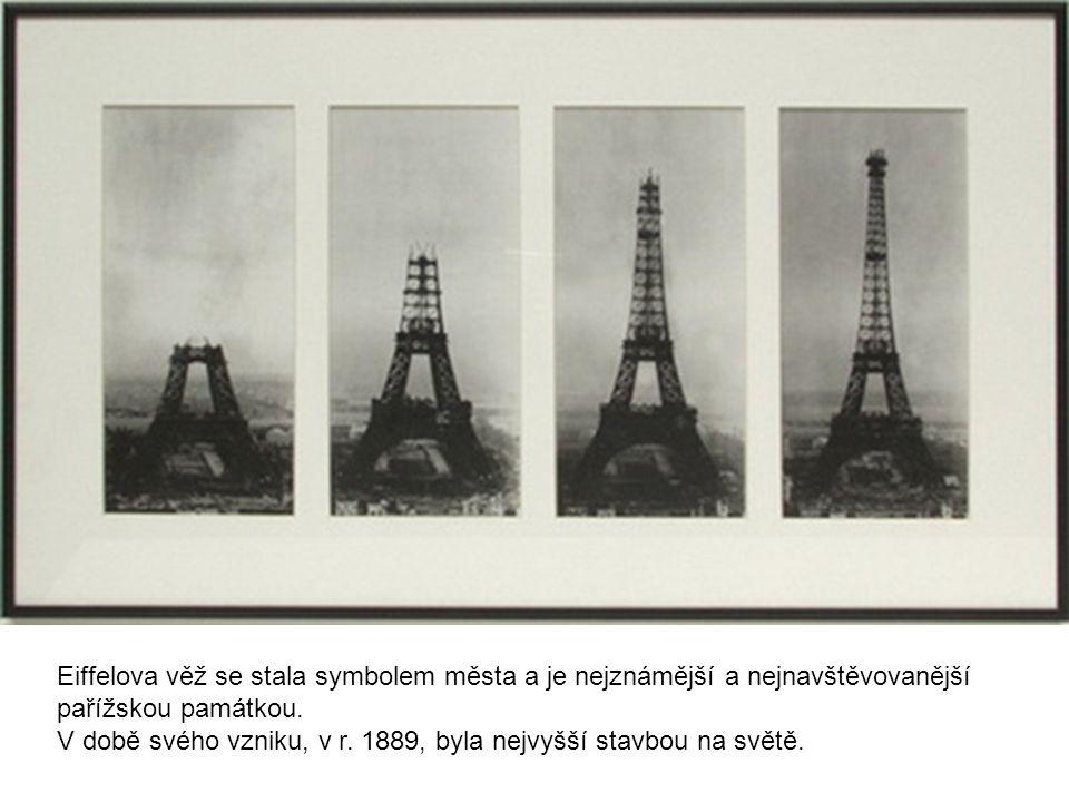 Eiffelova věž se stala symbolem města a je nejznámější a nejnavštěvovanější pařížskou památkou. V době svého vzniku, v r. 1889, byla nejvyšší stavbou
