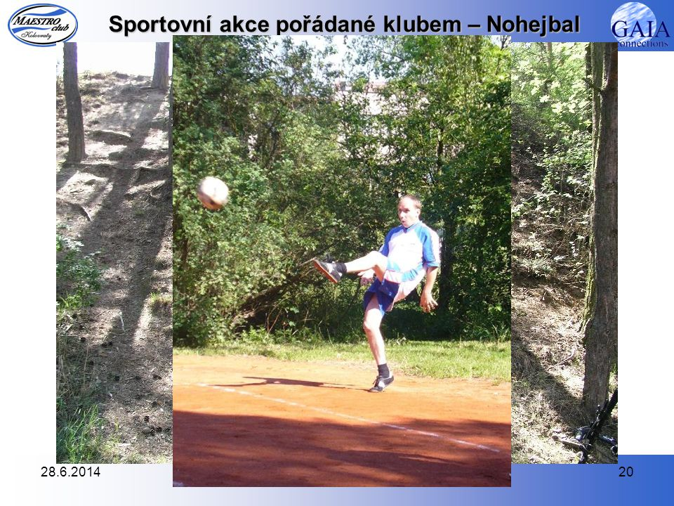 28.6.201420 Sportovní akce pořádané klubem – Nohejbal