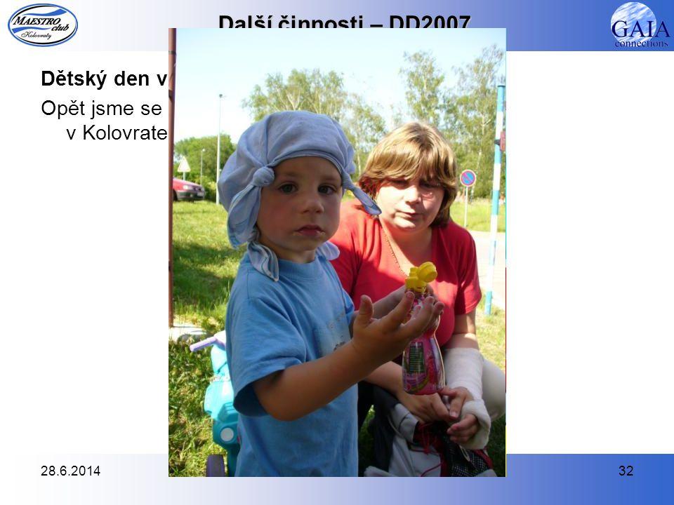 28.6.201432 Další činnosti – DD2007 Dětský den v Kolovratech – 26.5.2007 Opět jsme se stali spoluorganizátory Dětského dne v Kolovratech.