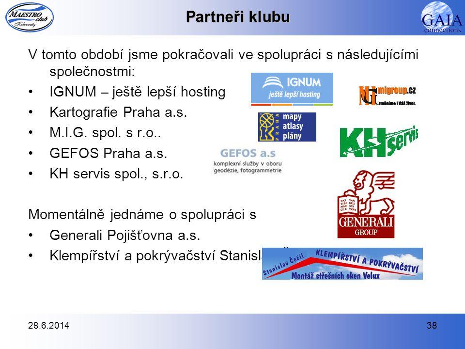 28.6.201438 Partneři klubu V tomto období jsme pokračovali ve spolupráci s následujícími společnostmi: •IGNUM – ještě lepší hosting •Kartografie Praha