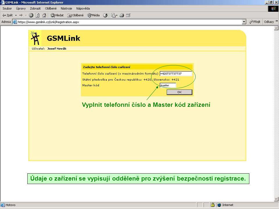 Vyplnit telefonní číslo a Master kód zařízení Údaje o zařízení se vypisují odděleně pro zvýšení bezpečnosti registrace.