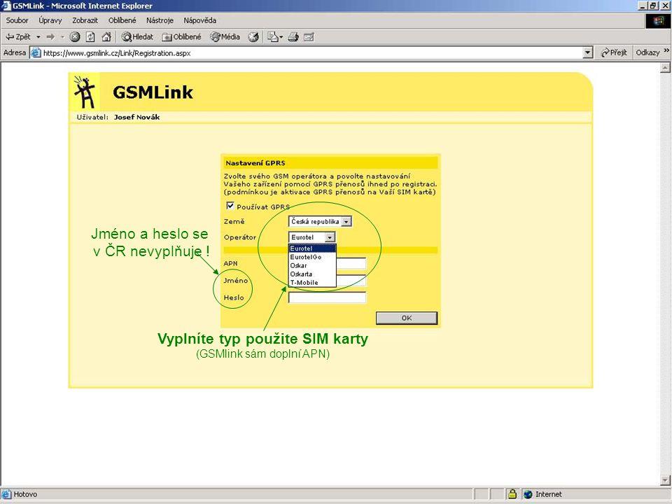 Vyplníte typ použite SIM karty (GSMlink sám doplní APN) Jméno a heslo se v ČR nevyplňuje !